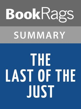 The Last of the Just by André Schwarz-Bart   Summary & Study Guide