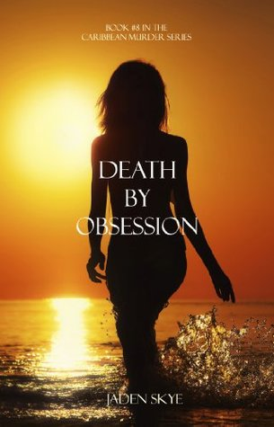 Death by Obsession (Caribbean Murder, #8)