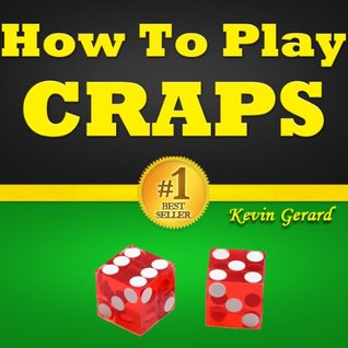 How to Play Craps and Win Part 1: Beginner Intro To the ...