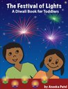 The Festival of Lights - A Diwali Book for Toddlers by Aneeka Patel