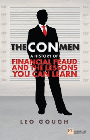 The Con Men: A history of financial fraud and the lessons you can learn (Financial Times Series)