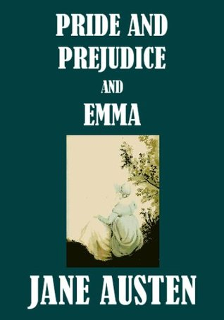 Pride and Prejudice, and Emma