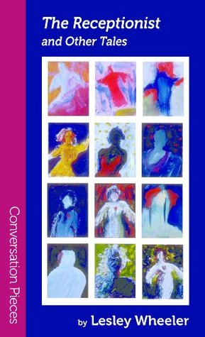 The Receptionist And Other Tales Poems By Lesley Wheeler