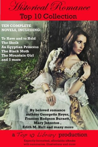 Historical Romance Top 10 Collection (Annotated & Illustrated) (Top 10 Library)