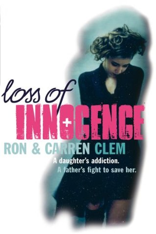 Loss Of Innocence: A daughter's addiction. A father's fight to save her.