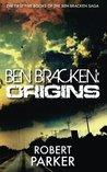 Ben Bracken: Origins (Ben Bracken: Origins 1 - 5)