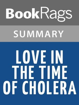 Love In The Time Of Cholera by Gabriel García Márquez | Summary & Study Guide