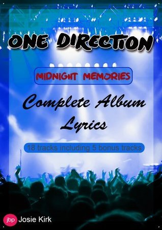 One Direction - Midnight Memories Song Lyrics - Volume 3 - (One Direction Complete Song Lyrics) (1D - One Direction Complete Song Lyrics)