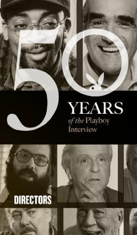 The Playboy Interview: The Directors