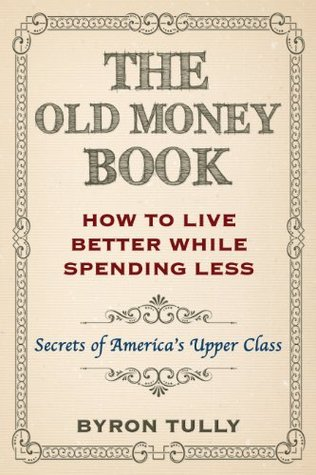 The Old Money Book by Byron Tully