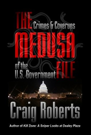 The medusa file crimes and coverups of the us government by the medusa file crimes and coverups of the us government by craig roberts fandeluxe Epub