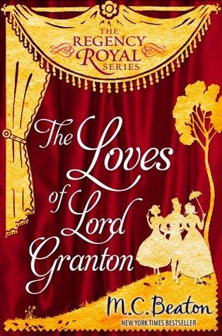 The Loves of Lord Granton(Regency Royal 18)