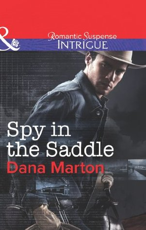 Spy In The Saddle HQ Texas 3 By Dana Marton