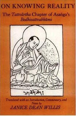 On Knowing Reality: The Tattvartha Chapter of Asanga's Bodhisattvabhumi