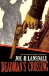 Deadman's Crossing by Joe R. Lansdale