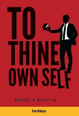 To Thine Own Self: Honesty in Marketing