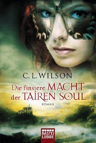 Die finstere Macht der Tairen Soul (Tairen Soul #3)