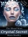 The Blood Wars: Crystal Secret