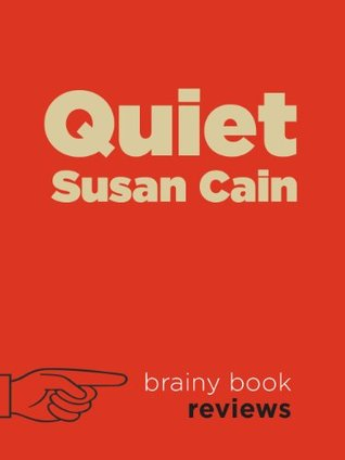 Review: Quiet The Power of Introverts in a World That Can't Stop Talking by Susan Cain