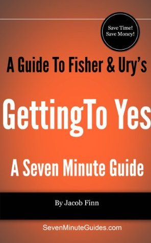 A Guide To Fisher & Ury's Getting To Yes
