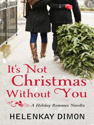 It's Not Christmas Without You (Holloway, #1) by HelenKay Dimon