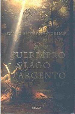 Il guerriero del lago d'Argento (Acacia Vol. 2)