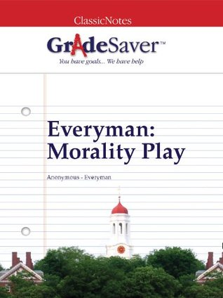 GradeSaver(TM) ClassicNotes: Everyman Morality Play