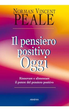 Il pensiero positivo oggi (Via positiva)