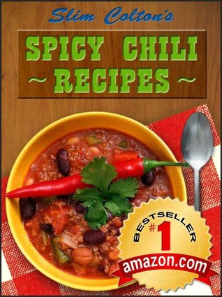 Slim Colton's Spicy Chili Recipes - Limited Edition