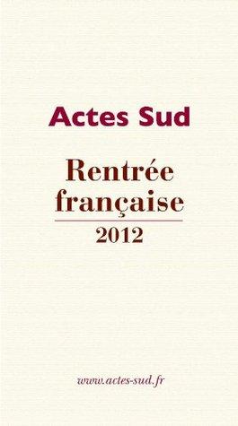 Rentrée française Actes Sud 2012 - Extraits gratuits (PLV)