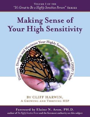 Making Sense of Your High Sensitivity