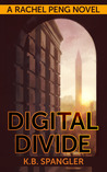 Digital Divide (Rachel Peng, #1)