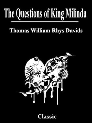 The Questions of King Milinda: Complete With Both Parts 1 and 2