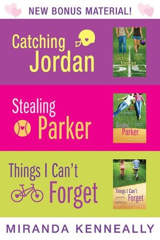 Miranda Kenneally Bundle: Catching Jordan, Stealing Parker, Things I Can't Forget (Hundred Oaks, #1-3)