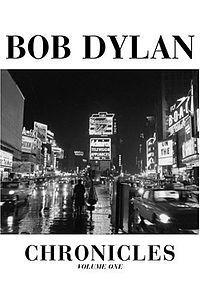 Bob Dylan Chronicles: Volume 1