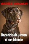 MADEMOISELLE JENSEN ET SON LABRADOR - Roman policier - Enquête et suspense (French Edition)