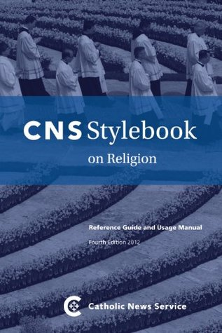 CNS Stylebook on Religion: Reference Guide and Usage Manual
