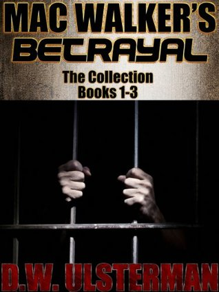 Mac Walker's Betrayal: The Collection