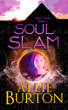 Soul Slam (Soul Warriors #1)