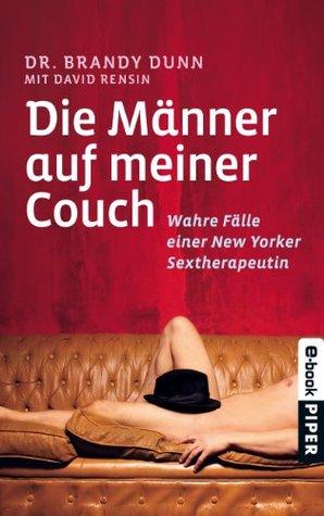 Die Männer auf meiner Couch: Wahre Fälle einer New Yorker Sextherapeuthin (German Edition)