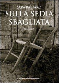 Sulla sedia sbagliata by sara rattaro for Sedia horror