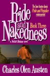 Pride and Nakedness, Book 3