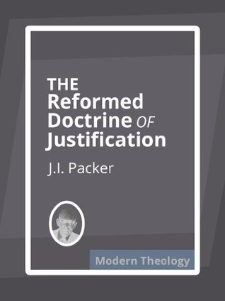 Sola Fide: The Reformed Doctrine of Justification