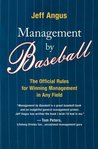 Management by Baseball: The Official Rules for Winning Managemen