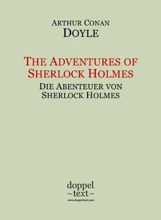 The Adventures of Sherlock Holmes / Die Abenteuer von Sherlock Holmes - zweisprachig Englisch/Deutsch