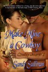 Make Mine a Cowboy by Sandy Sullivan