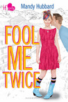 Fool Me Twice by Mandy Hubbard