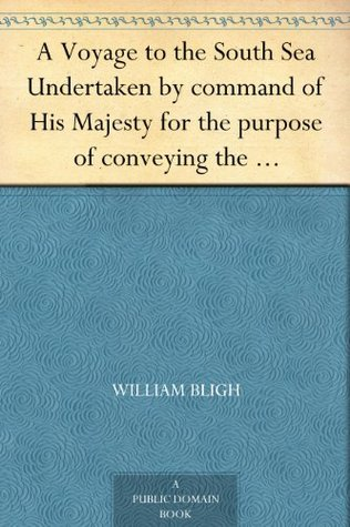 A Voyage to the South Sea Undertaken by command of His Majesty for the purpose of conveying the bread-fruit tree to the West Indies in His Majesty's ship ... a Dutch settlement in the East Indies
