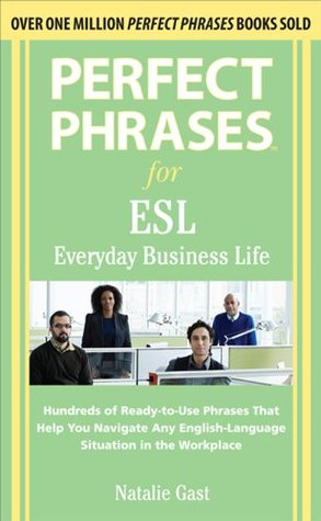 Perfect Phrases Esl Everyday Business By Natalie Gast border=