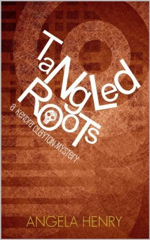Tangled Roots (Kendra Clayton Mystery, #2)